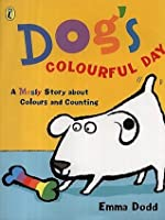 Dog's Colourful Day: A Messy Story About Colours And Counting (Picture Puffin)