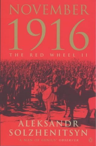 November 1916 (The Red Wheel #2) Aleksandr Solzhenitsyn