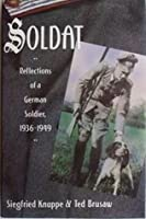 Soldat: Reflections of a German Soldier, 1939-45