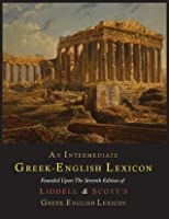 An Intermediate Greek-English Lexicon