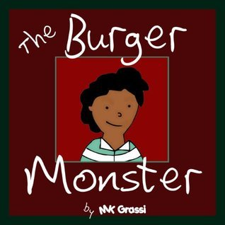 The Burger Monster (A Fun Rhyming Picture Book Perfect for Bedtime and Young Readers) (The Purpley-Pink House Series) MK Grassi