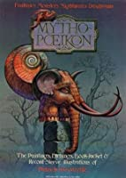 """Mythopoeikon"": Fantasies, Monsters, Nightmares, Daydreams: The Paintings, Book Jacket Illustrations, And Record Sleeve Designs Of Patrick Woodroffe"