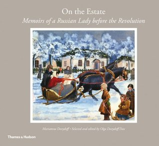 On the Estate: Memoirs of a Russian Lady Before the Revolution Mariamna Davydoff