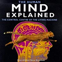 The Human Mind Explained