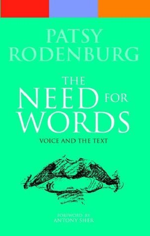 The Need For Words: Voice And The Text Patsy Rodenburg