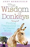 The Wisdom of Donkeys: Finding Tranquillity in a Chaotic World