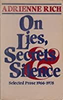 On Lies, Secrets And Silence: Selected Prose 1966 1978