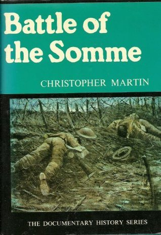 Battle Of The Somme  by  Christopher Martin