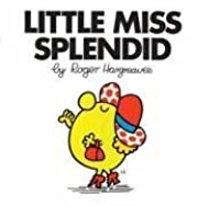 Little Miss Splendid. Roger Hargreaves