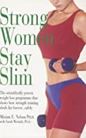 Strong Women Stay Slim: Shed Fat Forever with Strength Training