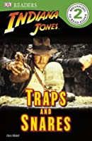 Indiana Jones: Traps and Snares (DK Readers L2)