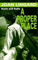 A Proper Place: A Kevin and Sadie Story (Puffin Teenage Fiction)