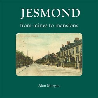 Jesmond: From Mines to Mansions  by  Alan Morgan