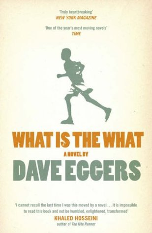 What Is The What: The Autobiography Of Valentino Achak Deng Dave Eggers