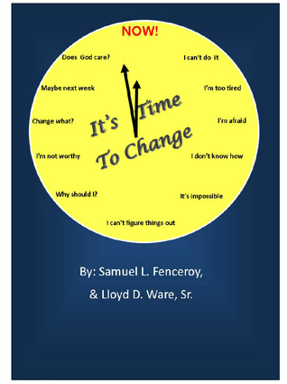 Its Time To Change  by  Samuel L. Fenceroy