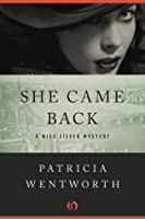 She Came Back (The Miss Silver Mysteries)