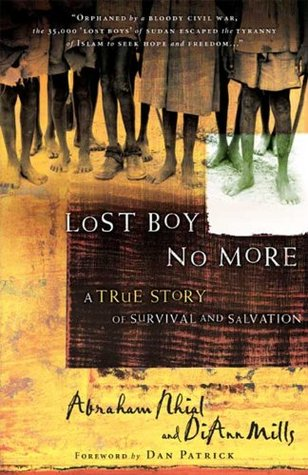 Lost Boy No More: A True Story of Survival and Salvation  by  Abraham Nhial