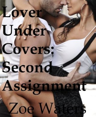 Lover Under Covers: Second Assignment  by  Zoe Waters