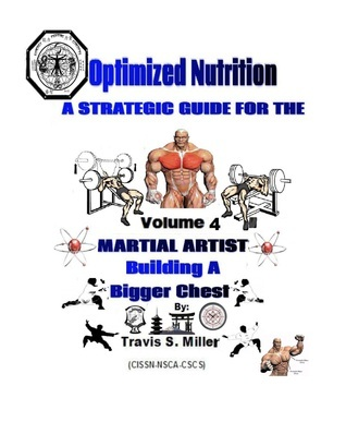 Optimized Nutrition Vol. 4: Building a Bigger Chest  by  Travis S. Miller