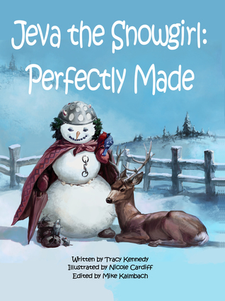 Jeva the Snowgirl: Perfectly Made Tracy Kennedy