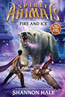Spirit Animals: Book 4: Fire and Ice - Library Edition