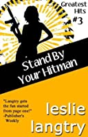 Stand by Your Hitman (Greatest Hits, #3)