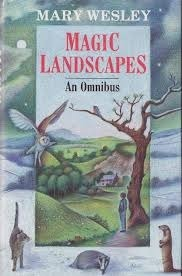 Magic Landscapes: A Mary Wesley Omnibus Mary Wesley