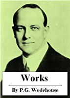 The Works of P.G. Wodehouse (with active table of contents)