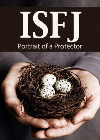 ISFJ: Portrait of a Protector (Portraits of the 16 Personality Types)  by  Molly Owens