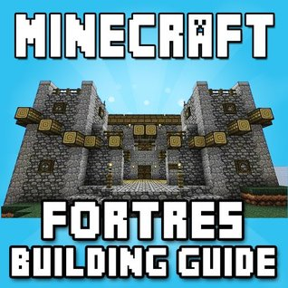 Minecraft Fortress: Epic Building Guide!  by  Minecraft Books
