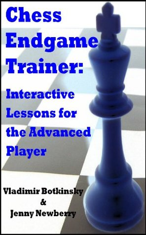 Chess Endgame Trainer: Interactive Lessons for the Advanced Player Vladimir Botkinsky