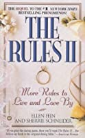 The Rules(TM) II: More Rules to Live and Love by