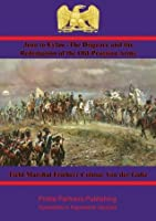 Jena to Eylau - The Disgrace and the Redemption of the Old-Prussian Army