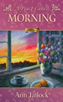 A Place Called Morning (Legacy, #4)
