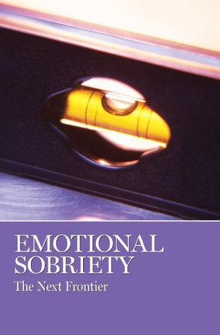 Emotional Sobriety I  by  Alcoholics Anonymous