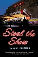 Steal the Show: A Willis Gidney Mystery (Willis Gidney Mysteries)