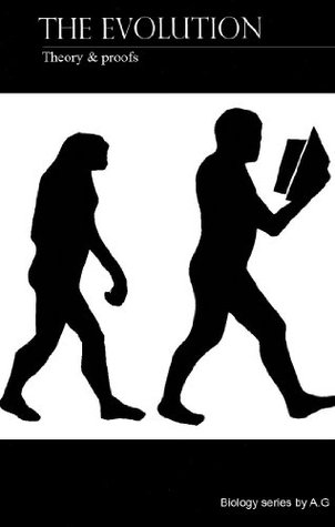 Evolution: theory & proofs  by  A.G.