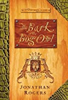 The Bark of the Bog Owl (The Wilderking Trilogy)