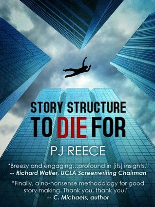 Story Structure to Die for P.J.  Reece