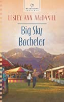 Big Sky Bachelor (Heartsong Presents)