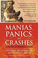 Manias, Panics and Crashes: A History of Financial Crises, Sixth Edition