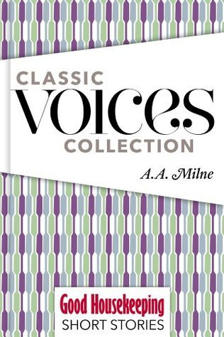Classic Voices: A.A. Milne  by  A.A. Milne