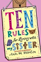 Ten Rules for Living with My Sister