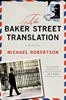 The Baker Street Translation: A Mystery (The Baker Street Letters)