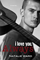 I Love You, Always (I Love You, Volume 3)
