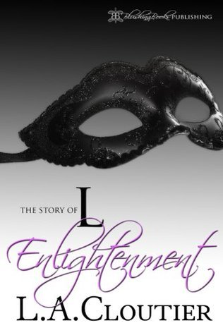 Enlightenment (The Story of L #2)  by  L.A. Cloutier