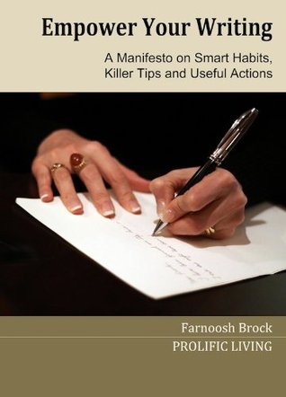 Empower Your Writing: Skills for Todays Content Creator  by  Farnoosh Brock