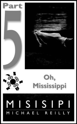 Misisipi Part 5: Oh, Mississippi Michael Reilly