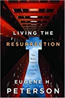 Living the Resurrection: The Risen Christ in Everyday Life (Navpress Devotional Readers)