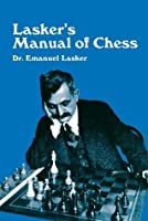 Lasker's Manual of Chess (Dover Chess)